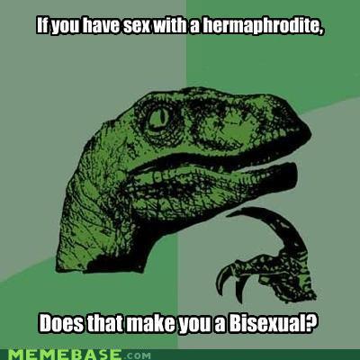 (Si tienes sexo con un hermafrodita, ¿eso te hace bisexual?) No, eso solo te hace un velociraptos al que le gusta tener sexo con caracoles. Vía knowyourmeme.com
