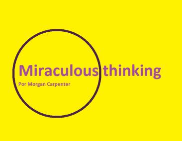 miraculous-thinking